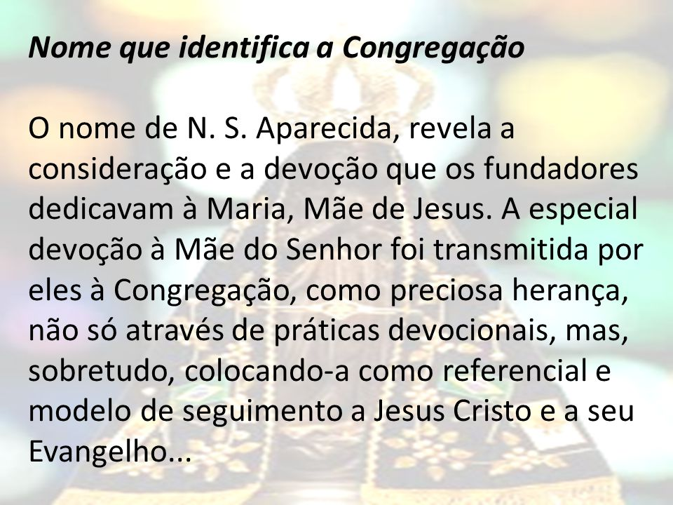 Nome que identifica a Congregação O nome de N. S