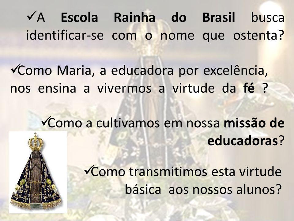 A Escola Rainha do Brasil busca identificar-se com o nome que ostenta