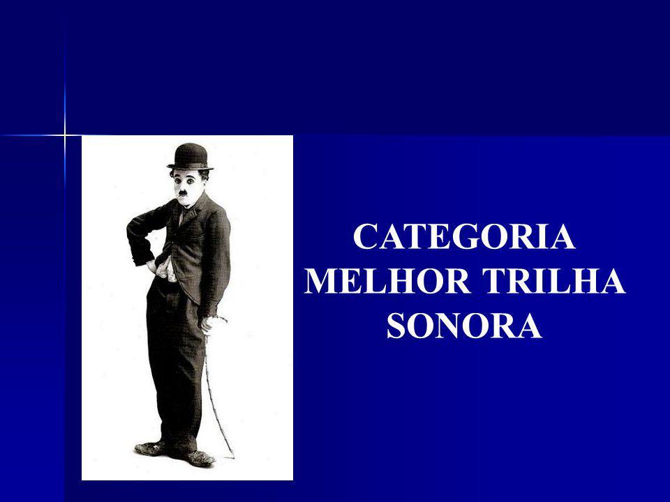CATEGORIA MELHOR TRILHA SONORA