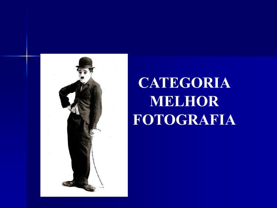 CATEGORIA MELHOR FOTOGRAFIA