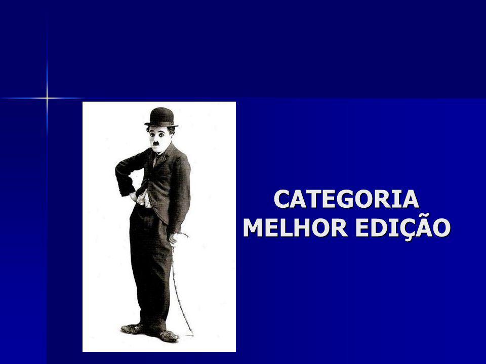 CATEGORIA MELHOR EDIÇÃO