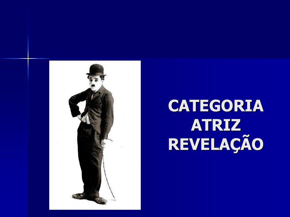 CATEGORIA ATRIZ REVELAÇÃO