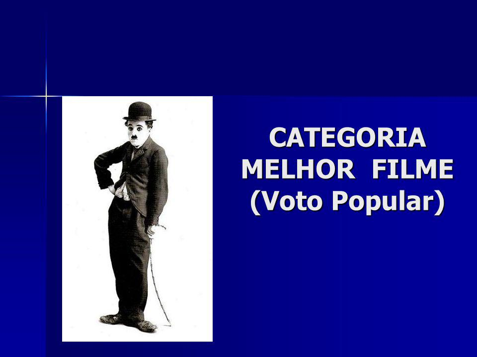 CATEGORIA MELHOR FILME (Voto Popular)