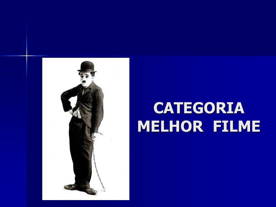 CATEGORIA MELHOR FILME