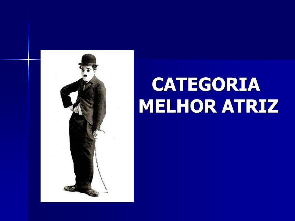 CATEGORIA MELHOR ATRIZ
