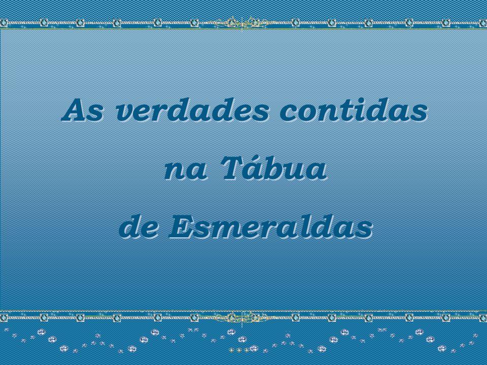 As verdades contidas na Tábua de Esmeraldas