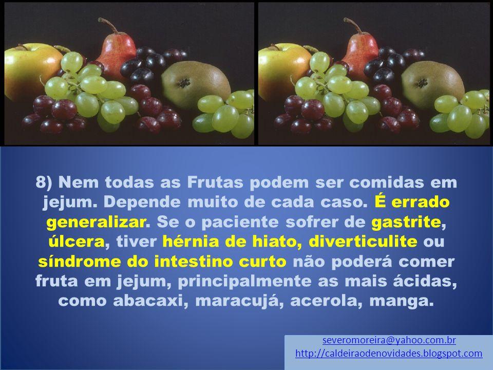 8) Nem todas as Frutas podem ser comidas em jejum