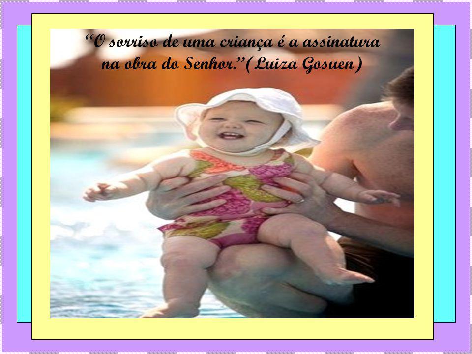 O sorriso de uma criança é a assinatura