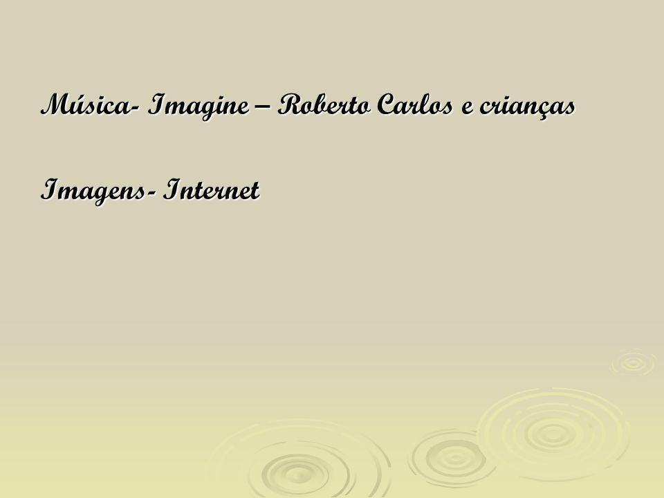 Música- Imagine – Roberto Carlos e crianças