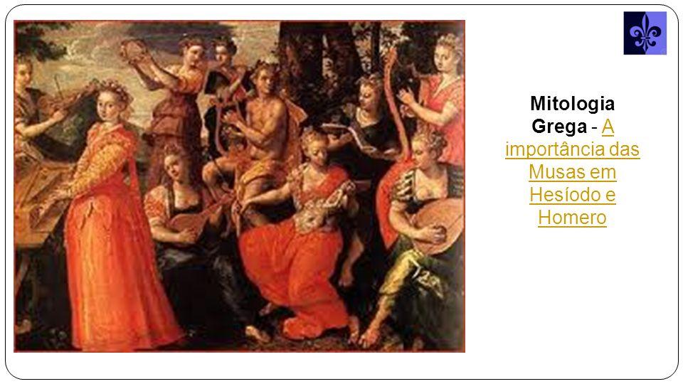 Mitologia Grega - A importância das Musas em Hesíodo e Homero