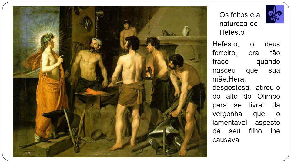 Os feitos e a natureza de Hefesto