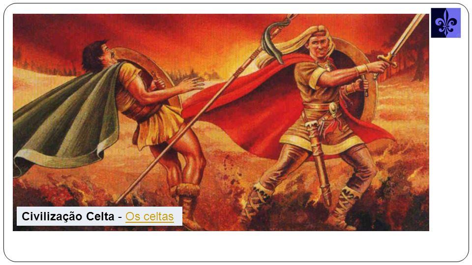 Civilização Celta - Os celtas