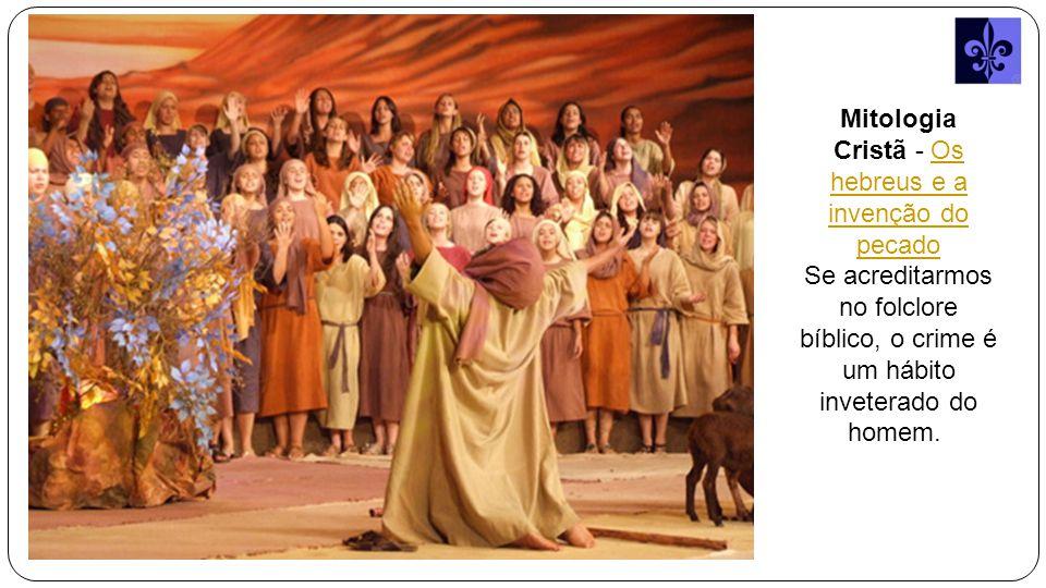 Mitologia Cristã - Os hebreus e a invenção do pecado