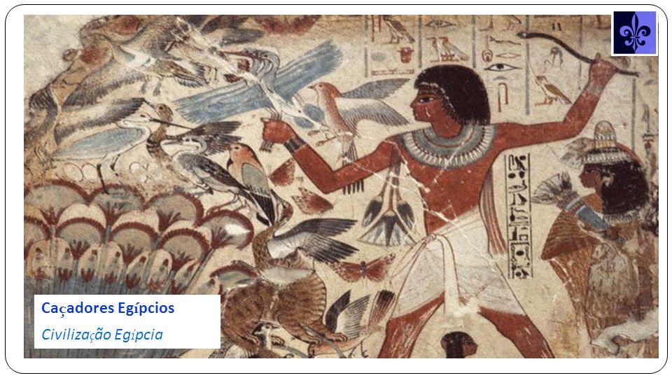 Caçadores Egípcios Civilização Egípcia