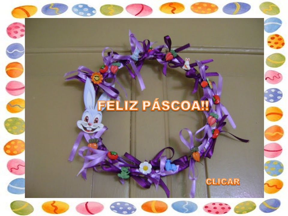 FELIZ PÁSCOA!! CLICAR