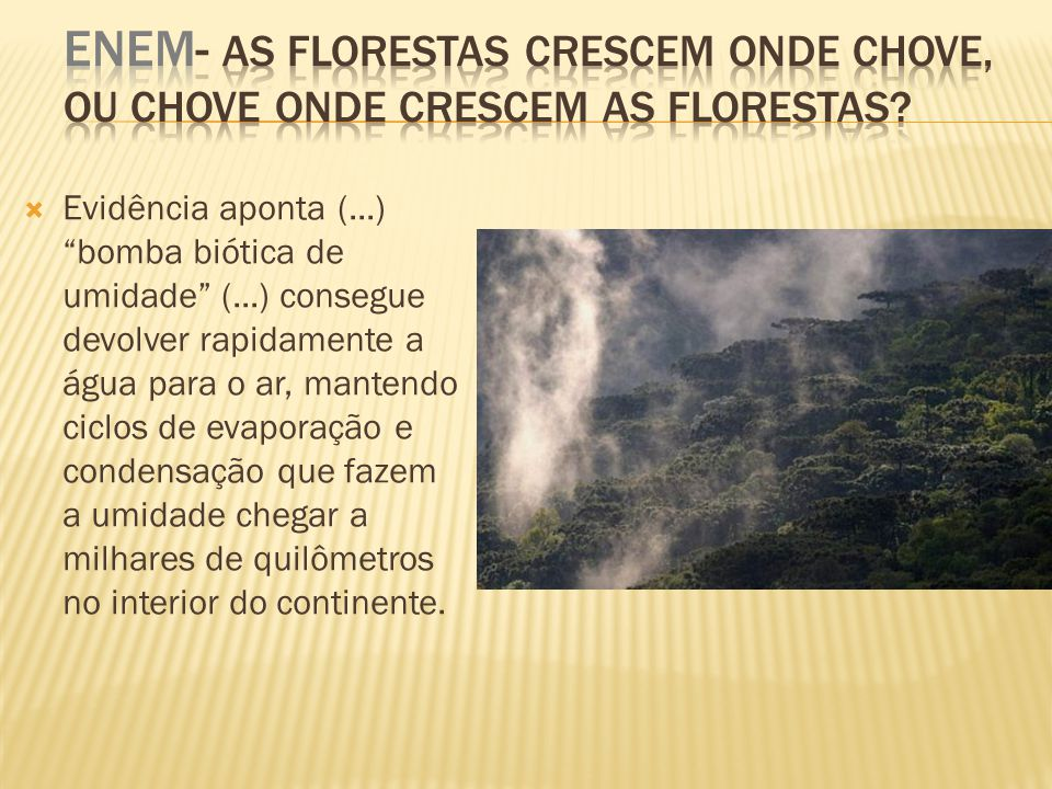 ENEM- As florestas crescem onde chove, ou chove onde crescem as florestas