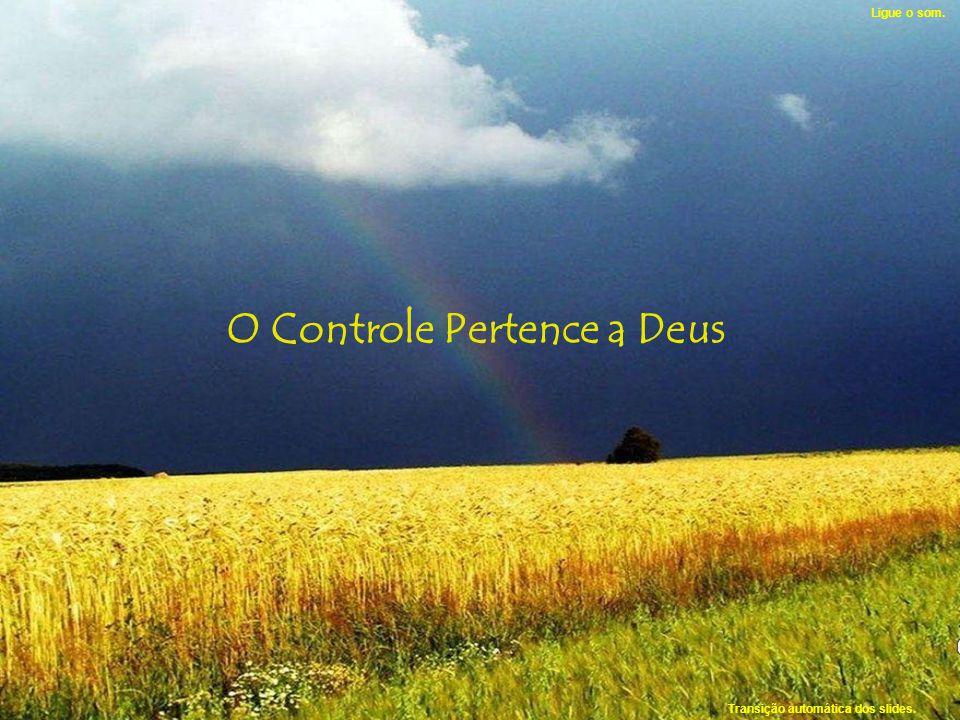 O Controle Pertence a Deus
