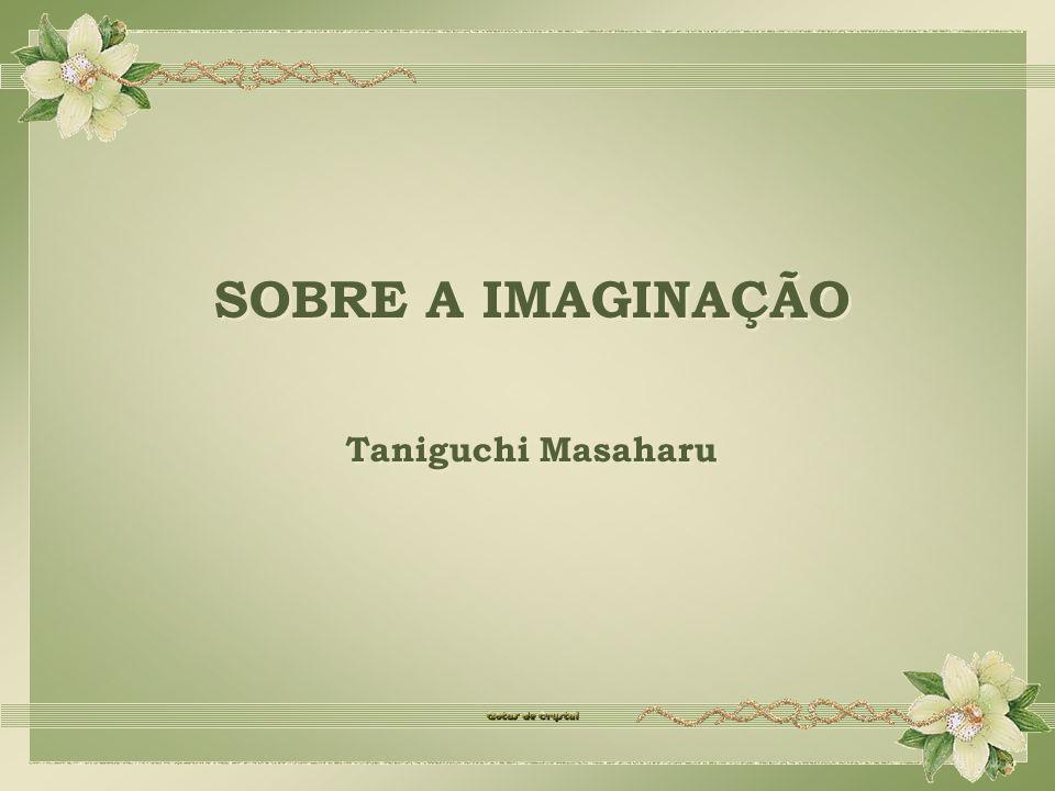 SOBRE A IMAGINAÇÃO Taniguchi Masaharu