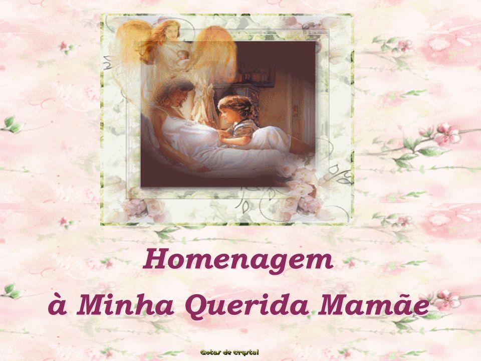 Homenagem à Minha Querida Mamãe
