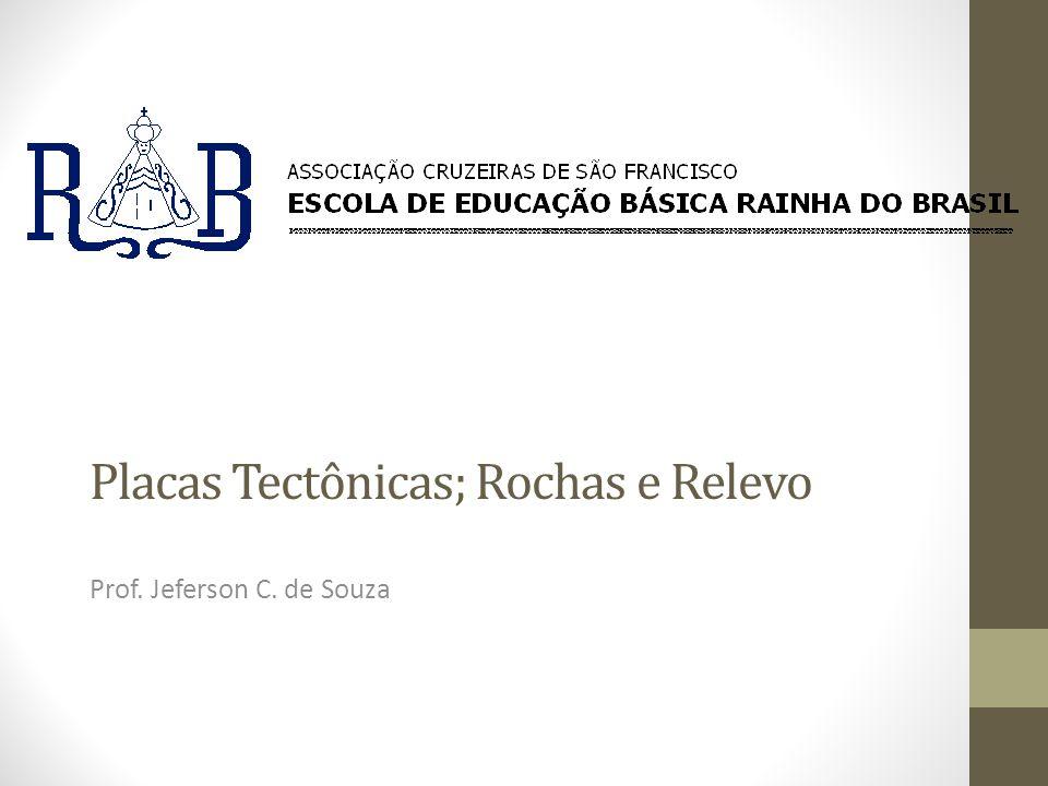 Placas Tectônicas; Rochas e Relevo