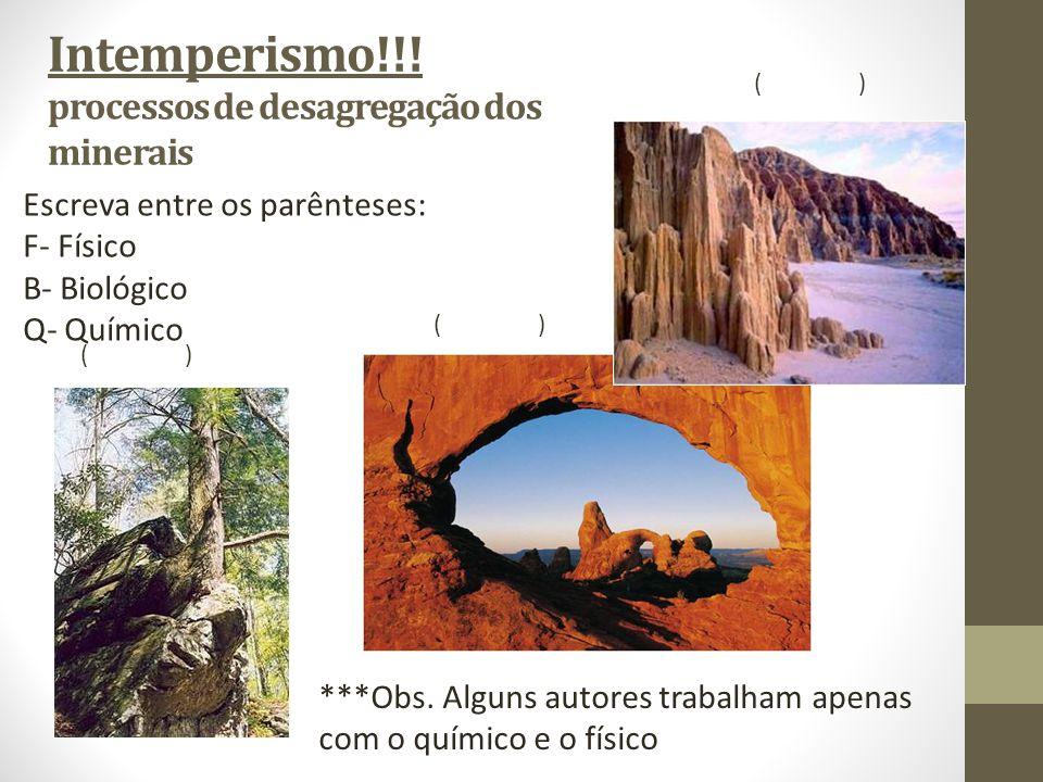 Intemperismo!!! processos de desagregação dos minerais