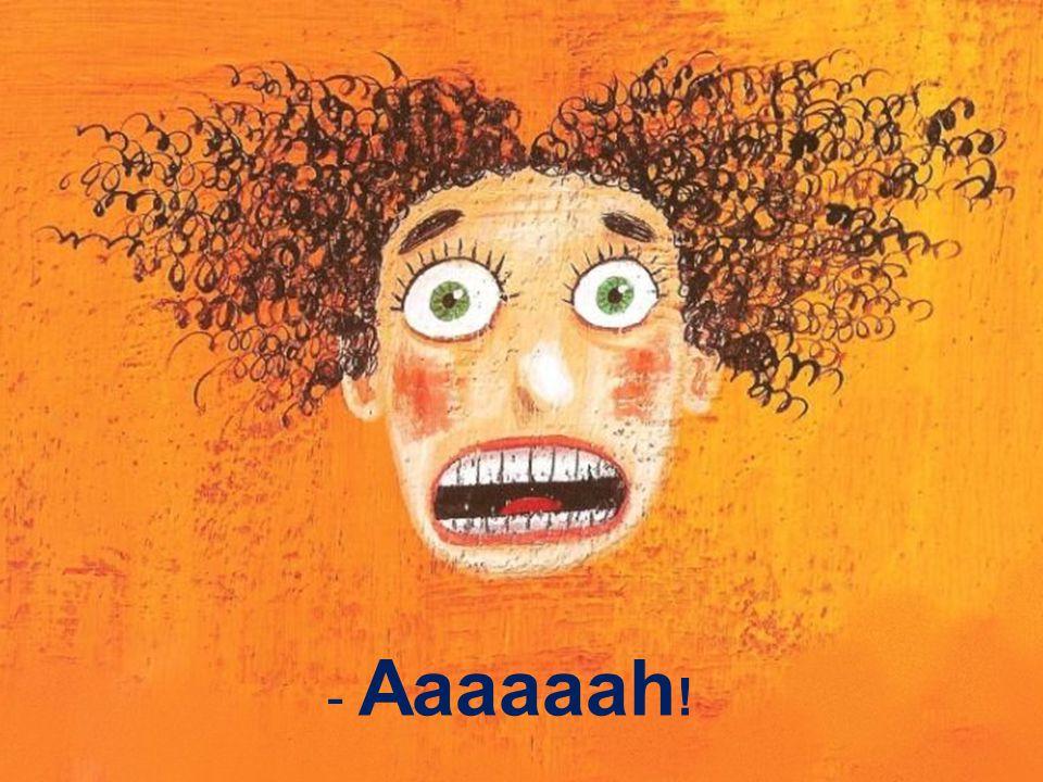 Aaaaaah!