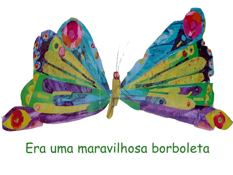 Era uma maravilhosa borboleta