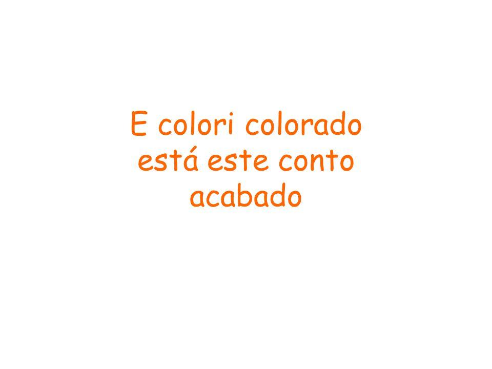 E colori colorado está este conto acabado
