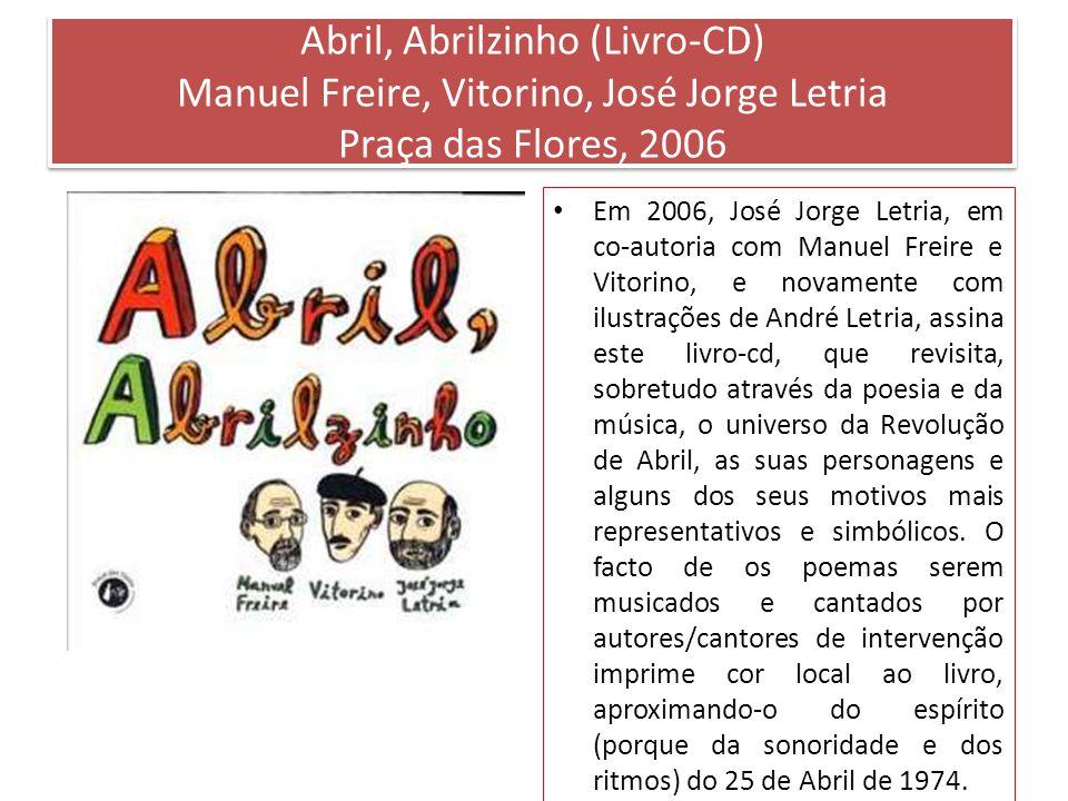 Abril, Abrilzinho (Livro-CD) Manuel Freire, Vitorino, José Jorge Letria Praça das Flores, 2006