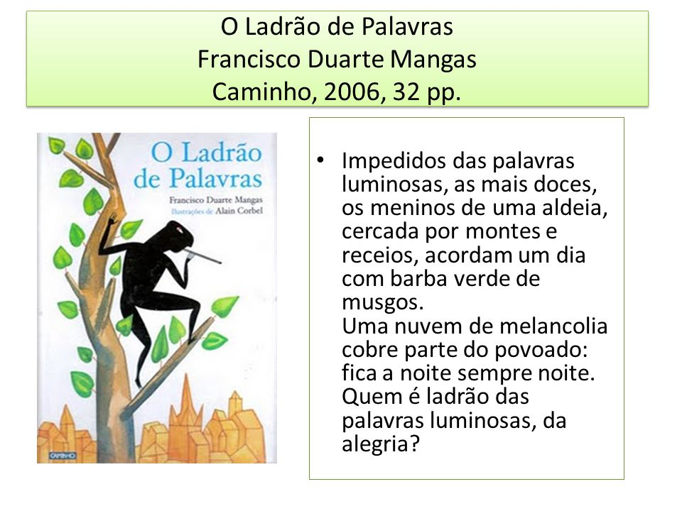 O Ladrão de Palavras Francisco Duarte Mangas Caminho, 2006, 32 pp.
