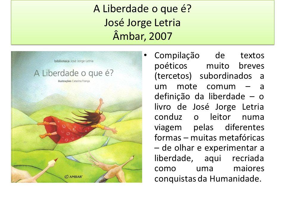 A Liberdade o que é José Jorge Letria Âmbar, 2007
