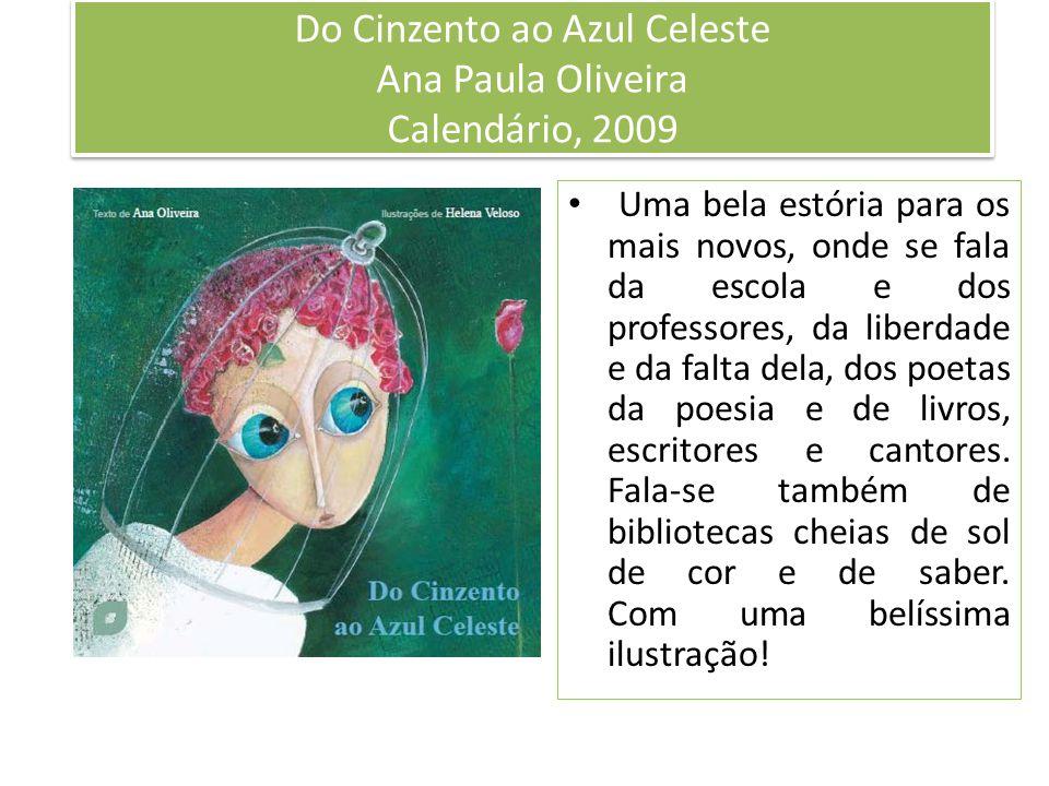 Do Cinzento ao Azul Celeste Ana Paula Oliveira Calendário, 2009