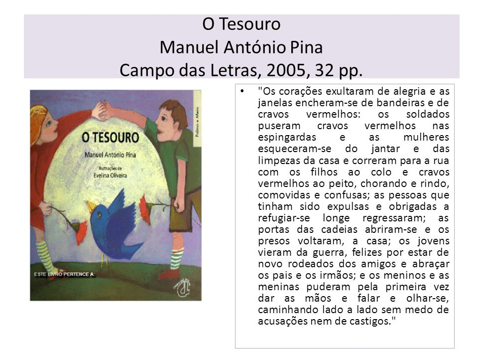 O Tesouro Manuel António Pina Campo das Letras, 2005, 32 pp.