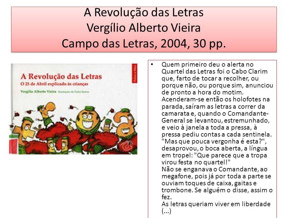 A Revolução das Letras Vergílio Alberto Vieira Campo das Letras, 2004, 30 pp.