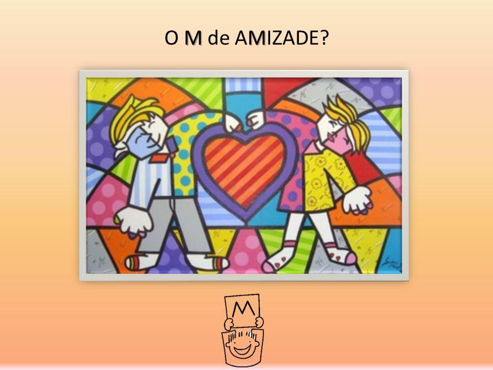 O M de AMIZADE