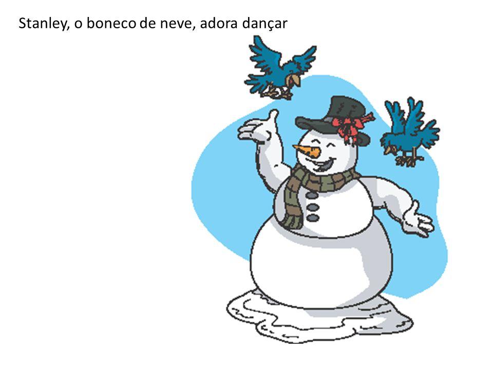 Stanley, o boneco de neve, adora dançar