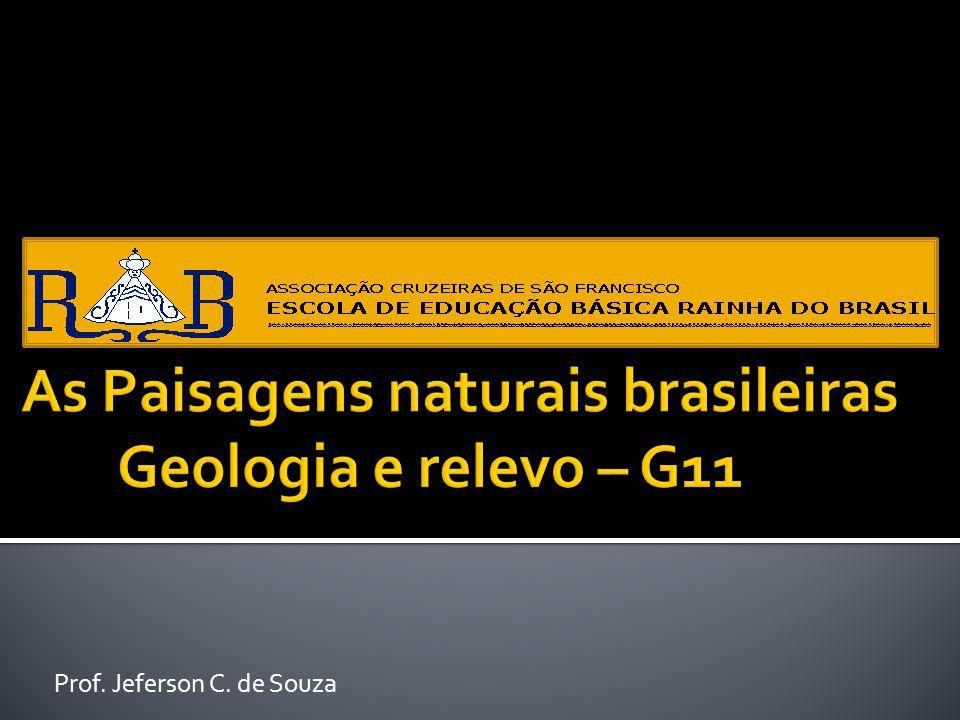 As Paisagens naturais brasileiras Geologia e relevo – G11