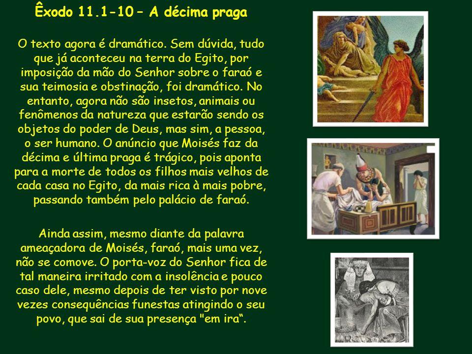 Êxodo 11.1-10 – A décima praga