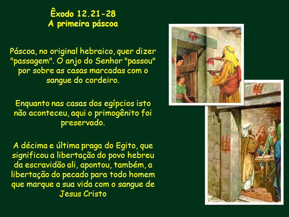 Êxodo 12.21-28 A primeira páscoa.