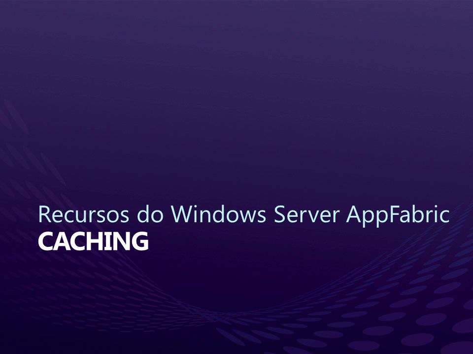 Recursos do Windows Server AppFabric