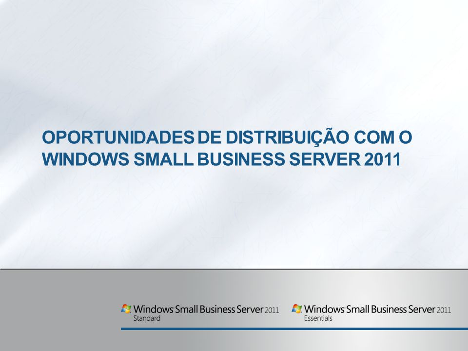 Oportunidades de distribuição com o Windows Small Business Server 2011