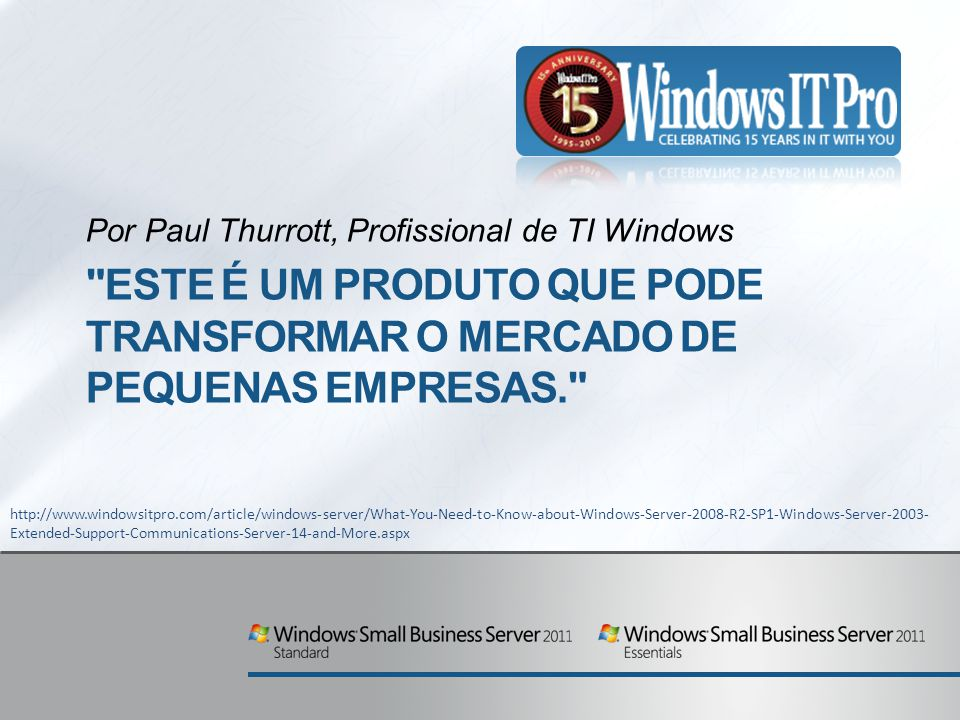Por Paul Thurrott, Profissional de TI Windows