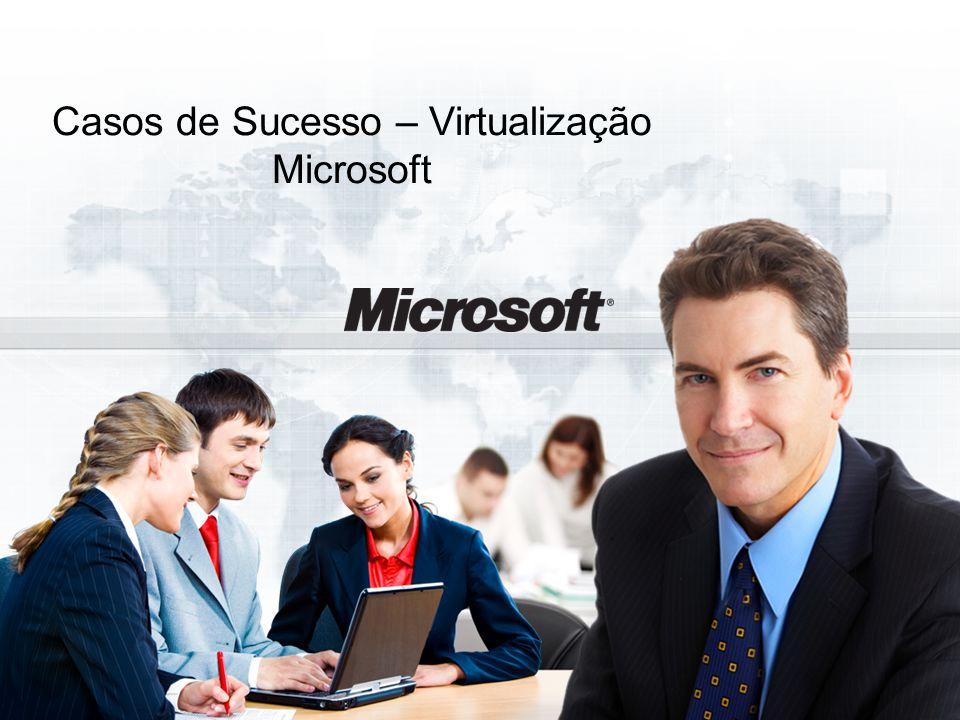 Casos de Sucesso – Virtualização Microsoft