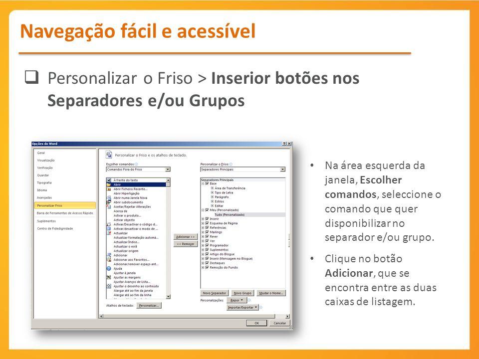 Personalizar o Friso > Inserior botões nos Separadores e/ou Grupos