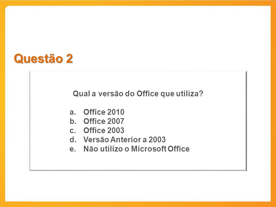Qual a versão do Office que utiliza