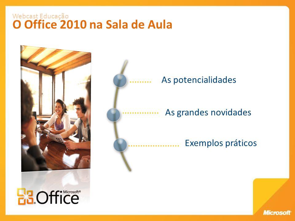 Webcast Educação O Office 2010 na Sala de Aula