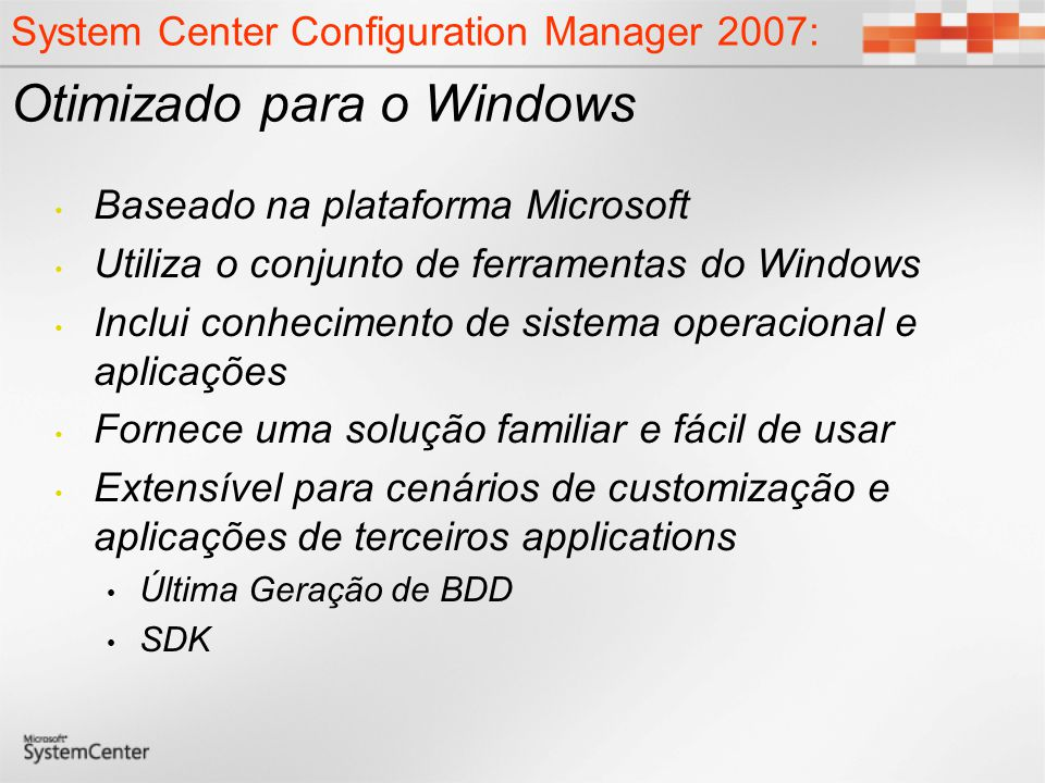 System Center Configuration Manager 2007: Otimizado para o Windows