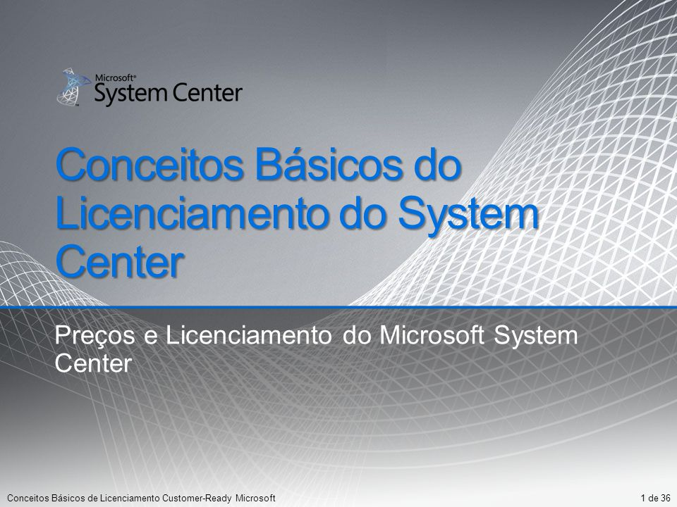 Conceitos Básicos do Licenciamento do System Center