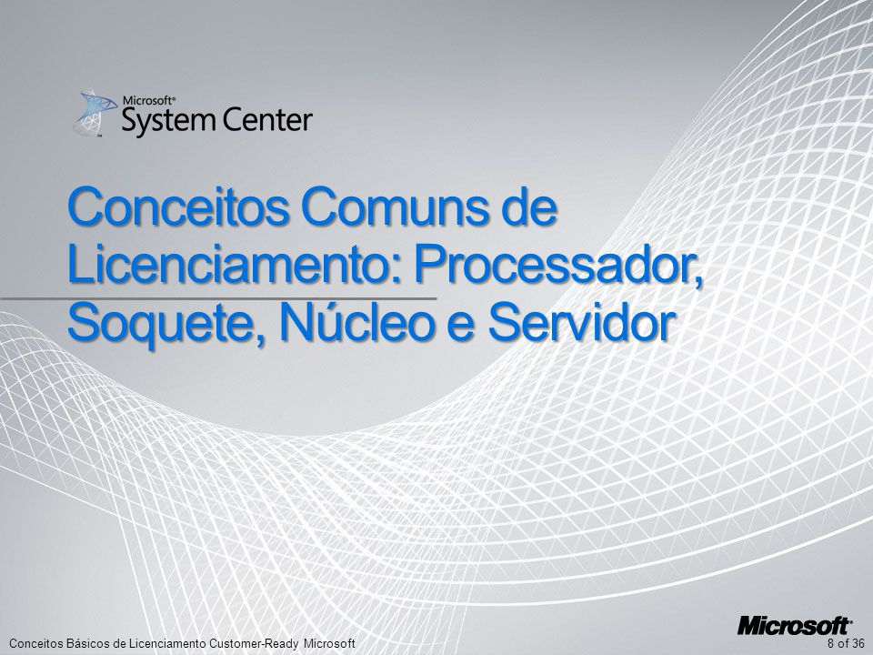 Conceitos Comuns de Licenciamento: Processador, Soquete, Núcleo e Servidor