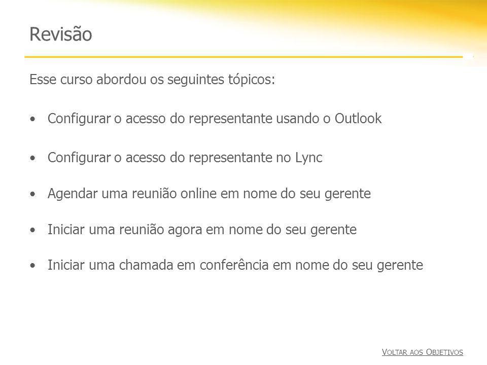 Revisão Esse curso abordou os seguintes tópicos: